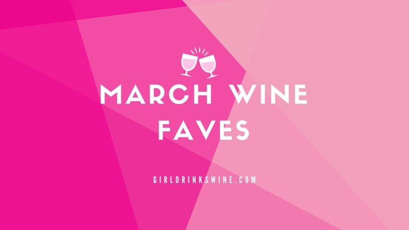 March Wine Faves