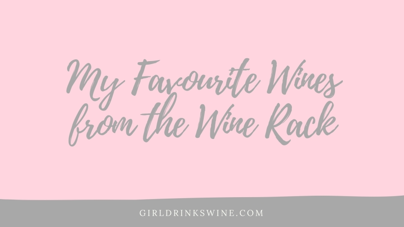 My Favourite Wines from the Wine Rack