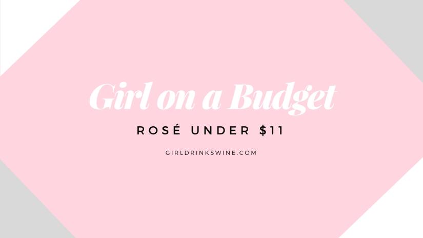 Girl on a Budget: Rosé Under$11